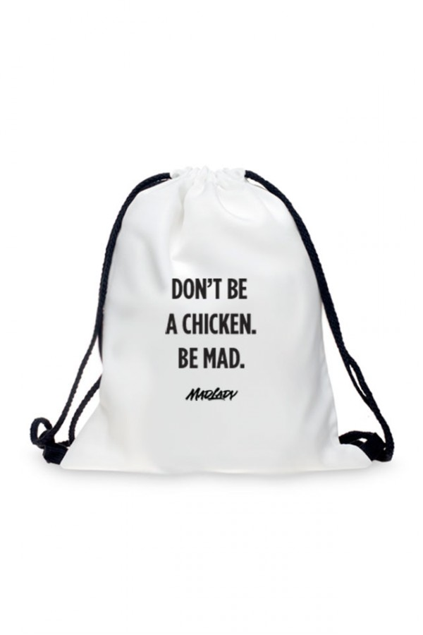 Drawstring Bag - Don't Be A Chicken. Be MAD.
