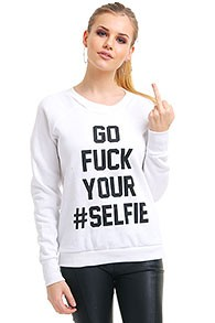 Vit Sweatshirt - Go Fuck Your Selfie